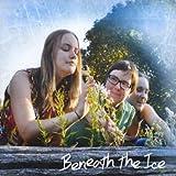 Beneath the Ice (feat. Emilyn Stam, Katie Avery & Helena Frecker)