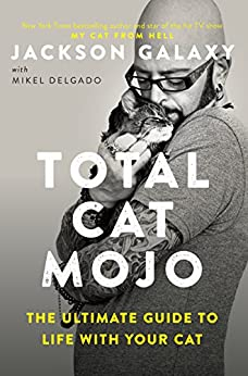 Amazon total cat mojo the ultimate guide to life with your cat total cat mojo the ultimate guide to life with your cat by galaxy fandeluxe Image collections