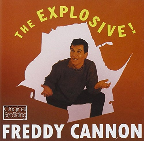 Freddy Cannon - The Explosive! Freddy Cannon - Zortam Music