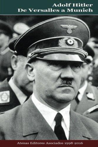 Adolf Hitler De Versalles a Munich (Spanish Edition) [Mr Gustavo Uruena A] (Tapa Blanda)