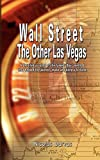 Wall Street: The Other Las Vegas by Nicolas