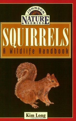 Squirrels: A Wildlife Handbook (Johnson Nature Series)