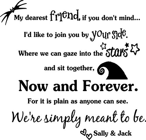 My dearest friend if you don't mind now and forever We're simply meant to be Jack and Sally. Vinyl Wall Decor Quotes Sayings inspirational lettering movie sticker stencil wall art decor ()