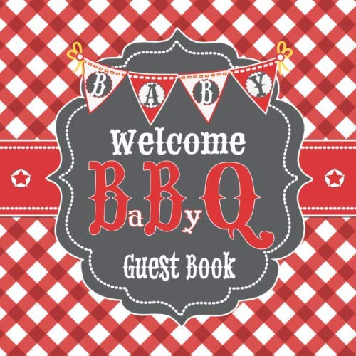 - Welcome BaByQ Guest Book: BBQ Baby Shower Guestbook + Baby Predictions + Gift Tracker Log + Scrapbooking Pages | Barbecue BabyQ Theme Gingham Plaid Picnic Red White Charcoal Gray