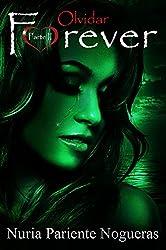 Olvidar Forever: Parte II Saga Forever (Spanish Edition)