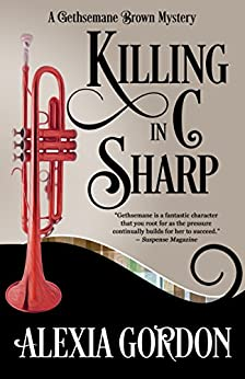 Killing in C Sharp (A Gethsemane Brown Mystery Book 3) by [Gordon, Alexia]
