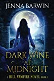 Dark Wine at Midnight (A Hill Vampire Novel) (Volume 1)