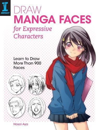 Draw Manga Faces for Expressive Characters: Learn to Draw...