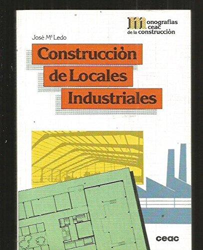 Descargar Libro Construccion De Locales Industriales J.m. Ledo