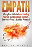 Empath: A Complete Guide to Understanding Yourself