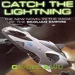 Catch the Lightning: A Novel of the Skolian Empire | Catherine Asaro