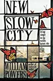 Image of New Slow City: Living Simply in the World's Fastest City