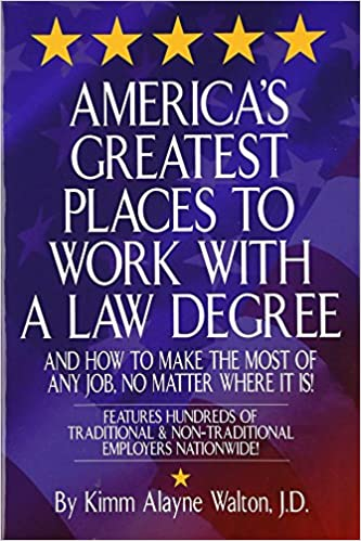 America's Greatest Places to Work with a Law Degree (Career