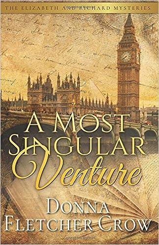 A Most Singular Venture: Murder in Jane Austen's London: Volume 5 (Elizabeth and Richard Literary Suspense)