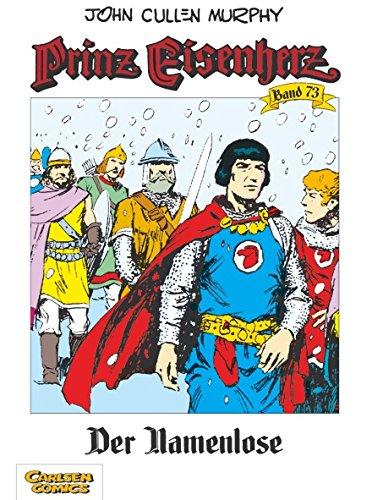 Prinz Eisenherz, Band 73: Der Namenlose Taschenbuch – 22. März 2005 John Cullen Murphy Carlsen 3551715734 Belletristik