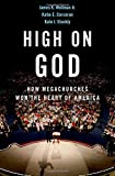 "James K. Wellman, Jr., ""High on God: How Megachurches Won the Heart of America"" (Oxford UP, 2020)"