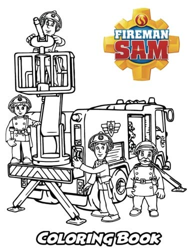 (Fireman Sam Coloring Book: Coloring Book for Kids and Adults, Activity Book with Fun, Easy, and Relaxing Coloring Pages (Perfect for Children Ages 3-5, 6-8,)