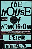 The House of Tomorrow, Peter Bognanni, 0425238881