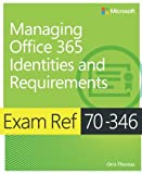img - for Exam Ref 70-346 Managing Office 365 Identities and Requirements book / textbook / text book