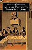 Medieval Writings on Female Spirituality (Penguin Classics)