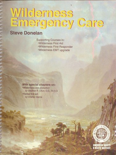 Wilderness First Responder (Wilderness Emergency Care (Supporting Courses in: Wilderness First Aid; Wilderness First Responder; Wilderness EMT upgrade))