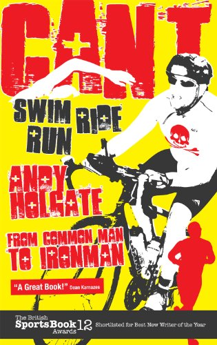 Can't Swim, Can't Ride, Can't Run: From Common Man to - & Shop Swim Run
