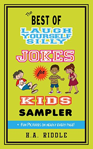 The Best of Laugh Yourself Silly Jokes for Kids Sampler: Children's Juvenile Humor Ages 6-14 Riddles Knock-Knock Jokes by [Riddle, H.A.]