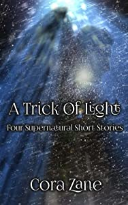 A Trick of Light: A Collection of Four Supernatural Short Stories