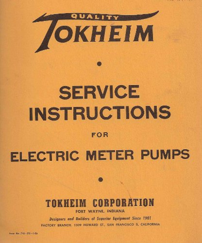 Tokheim Service Instructions for Electric Meter Pumps (Gasoline Dispensing Pumps)