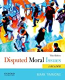 Disputed Moral Issues, Mark Timmons, 0199946795