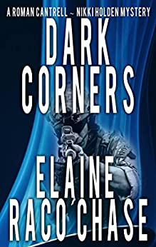 Dark Corners (Roman Cantrell-Nikki Holden Mystery Book 2) by [Chase, Elaine Raco]