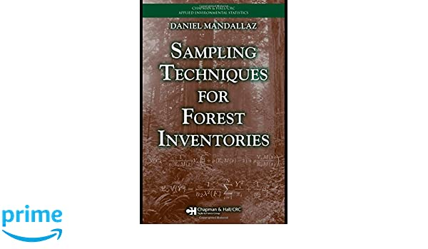 Sampling Techniques for Forest Inventories (Chapman & Hall/CRC Applied Environmental Statistics)