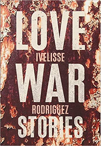 book cover for Love War Stories by Ivelisse Rodriguez