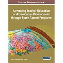 Advancing Teacher Education and Curriculum Development through Study Abroad Programs (Advances in Higher Education...
