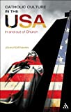 Catholic Culture in the USA : In and Out of Church, Portmann, John, 1441188924