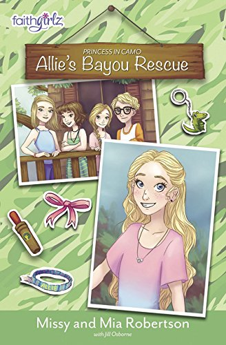 Allie's Bayou Rescue (Faithgirlz / Princess in Camo)