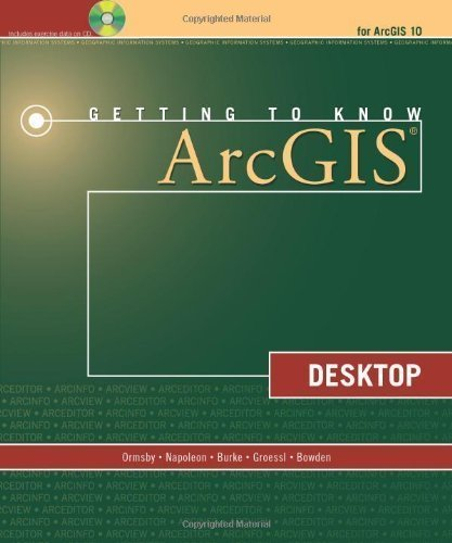 Getting to Know ArcGIS Desktop by Ormsby, Tim, Napoleon, Eileen J., Burke, Robert, Groessl, Ca 2nd (second) , for (2010) Paperback