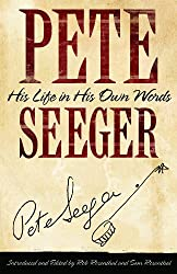 Pete Seeger: In His Own Words (Nine Lives Music Series)