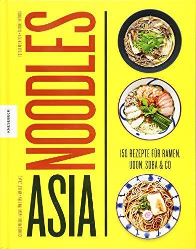 (Asia Noodles: 150 Rezepte für Ramen, Udon, Soba & Co)
