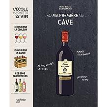 Ma première cave (L'Ecole Hachette du Vin) (French Edition)