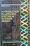 Introduction to Efficient Electrical Systems Design, Thumann, Albert, 0881731102