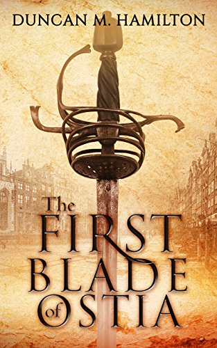 Book: The First Blade of Ostia by Duncan M Hamilton