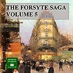 The Forsyte Saga, Volume 5 | John Galsworthy