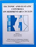 Tectonic and Eustatic Controls on Sedimentary Cycles, , 1565760174