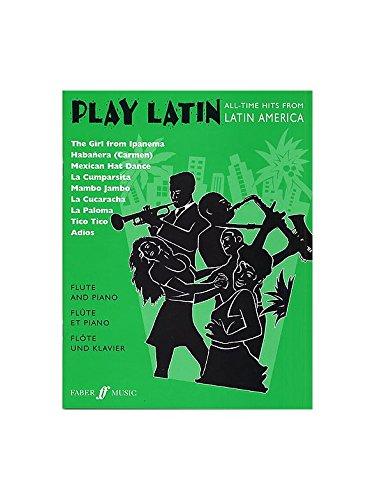 - Play Latin (Flute). Partitions pour Flûte Traversière, Accompagnement Piano