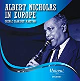 #2: Albert Nicholas In Europe: Creole Clarinet Maestro
