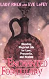img - for The Enchanted Formulary: Blending Magickal Oils for Love, Prosperity, and Healing book / textbook / text book