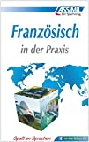 ASSiMiL Französisch in der Praxis: Fortgeschrittenenkurs für Deutschsprechende - Lehrbuch (Niveau B2-C1)
