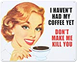 Haven't Had My Coffee Yet Tin Sign 15 x 12in
