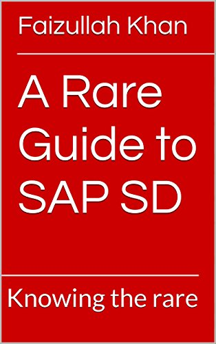 Download A Rare Guide to SAP SD & Basic IS OIL: Knowing the rare Pdf